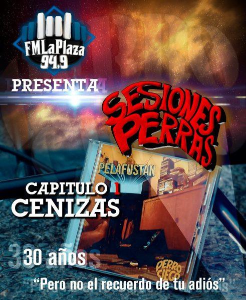 "Sesiones Perras ""Cenizas"""